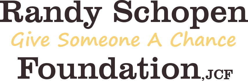 Randy Schopen Give Someone A Chance Foundation